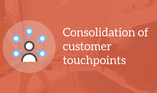 Consolidation of customer touchpoints