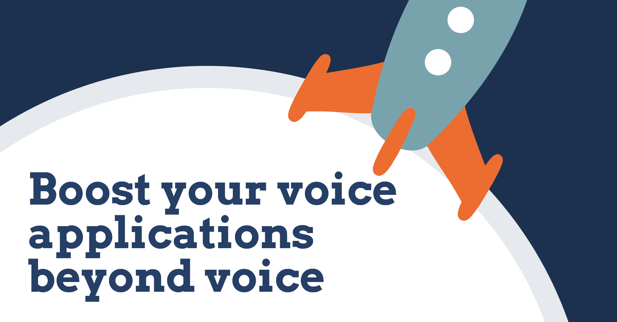 Boost your voice applications beyond voice – into multimodal solutions